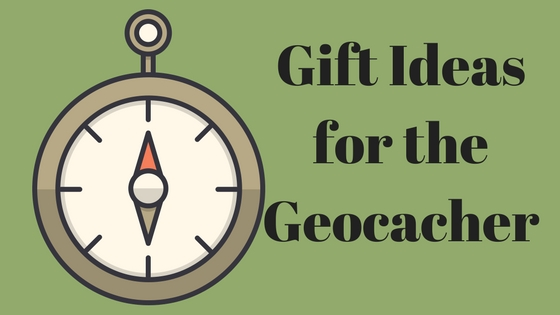 Gift Ideas for the Geocacher
